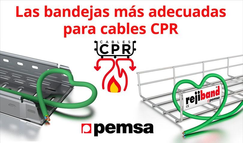 Para Cables CPR elige Bandejas PEMSA