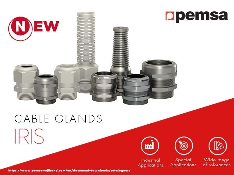 NEW RANGE OF CABLE GLANDS IRIS FOR SPECIAL AND INDUSTRIAL APPLICATIONS
