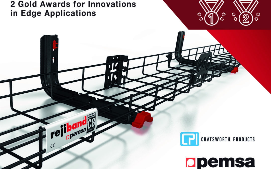 Chatsworth Products & Pemsa Cable Management Wins 2 Gold Awards for Innovations in Edge Applications