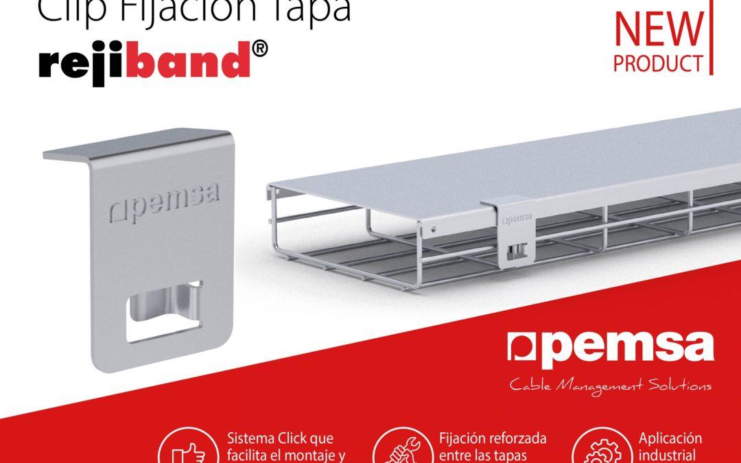 Pemsa presenta el Clip Fijación Tapa Rejiband para aumentar la seguridad del sistema ante inclemencias meteorológicas